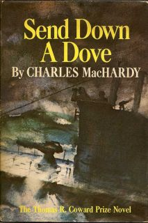 Send Down A Dove. CHARLES MACHARDY