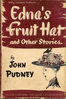 Edna's Fruit Hat and Other Stories. JOHN PUDNEY