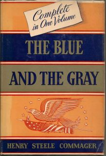 The Blue and the Gray. HENRY STEELE COMMAGER.