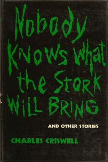 Nobody Knows what the Stork Will Bring. CHARLES CRISWELL.