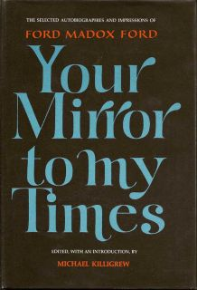 Your Mirror to My Times. FORD MADOX FORD