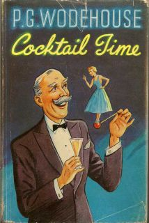 Cocktail Time. P. G. WODEHOUSE.
