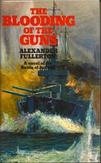 The Blooding of the Guns. ALEXANDER FULLERTON.