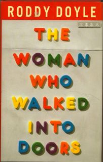 The Woman Who Walked Into Doors. RODDY DOYLE
