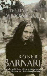 The Habit of Widowhood. ROBERT BARNARD