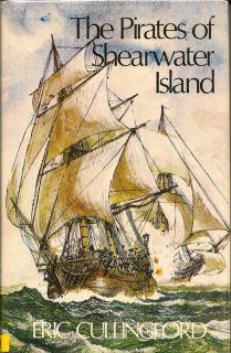 The Pirates of Shearwater Island. ERIC CULLINGFORD
