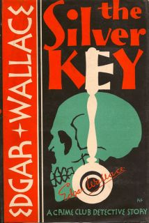 The Silver Key. EDGAR WALLACE.