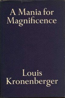 A Mania for Magnificence. LOUIS KRONENBERGER