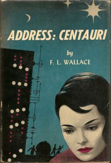 Address: Centauri. F. L. WALLACE.