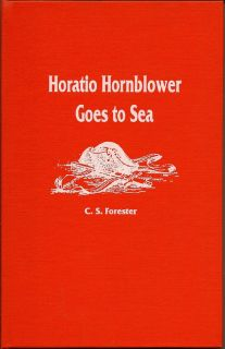 Horatio Hornblower Goes to Sea. C. S. FORESTER