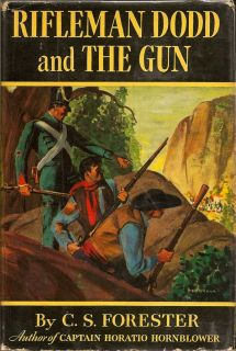 Rifleman Dodd and The Gun. C. S. FORESTER