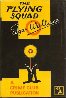 The Flying Squad. EDGAR WALLACE