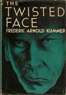 The Twisted Face. FREDERIC ARNOLD KUMMER.