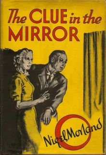 The Clue in the Mirror. NIGEL MORLAND.