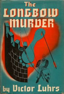 The Longbow Murder. VICTOR LUHRS