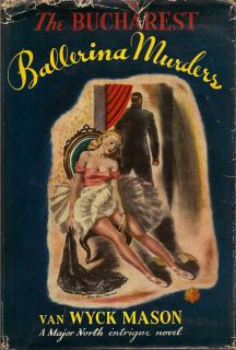 The Bucharest Ballerina Murders. VAN WYCK MASON.