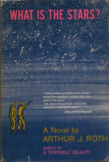 What is the Stars? ARTHUR J. ROTH