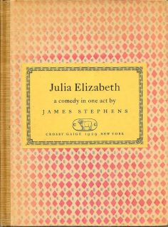 Julia Elizabeth. JAMES STEPHENS
