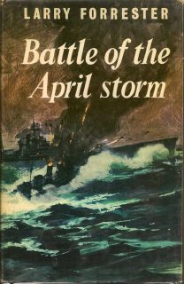 Battle of the April Storm. LARRY FORRESTER