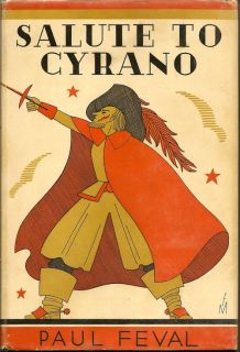 Salute to Cyrano. PAUL FEVAL.