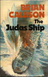 The Judas Ship. BRIAN CALLISON
