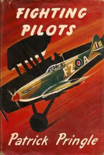 Fighting Pilots. PATRICK PRINGLE