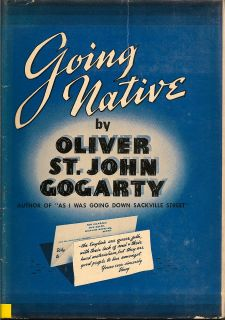 Going Native. OLIVER ST. JOHN GOGARTY
