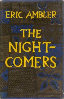 The Night-Comers. ERIC AMBLER