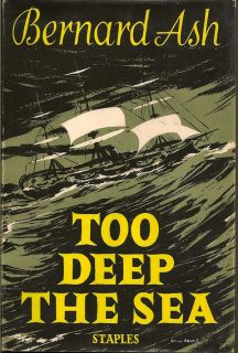 Too Deep the Sea. BERNARD ASH.