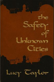 The Safety of Unknown Cities. LUCY TAYLOR