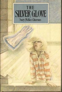 The Silver Glove. SUZY MCKEE CHARNAS