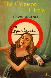 The Crimson Circle. EDGAR WALLACE.