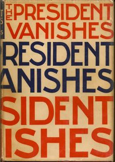The President Vanishes. REX STOUT, Anonymous.