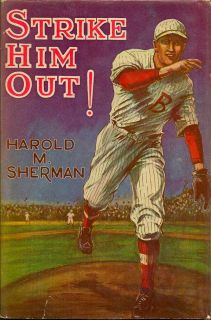 Strike Him Out! HAROLD M. SHERMAN