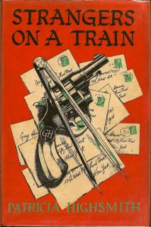 Strangers on a Train. PATRICIA HIGHSMITH.