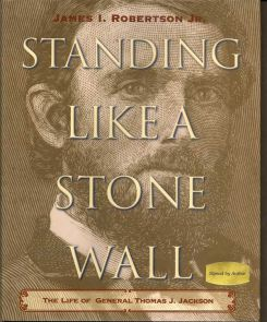 Standing Like A Stone Wall. JAMES I. ROBERTSON.